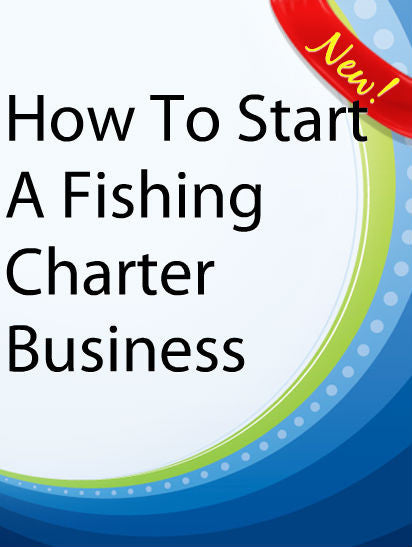 How To Start A Fishing Charter Business  PLR Ebook