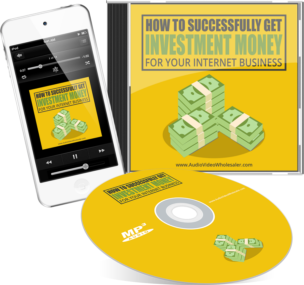 How to Successfully Get Investment Money for Your Internet Business Audio Book (Master Resell Rights License)