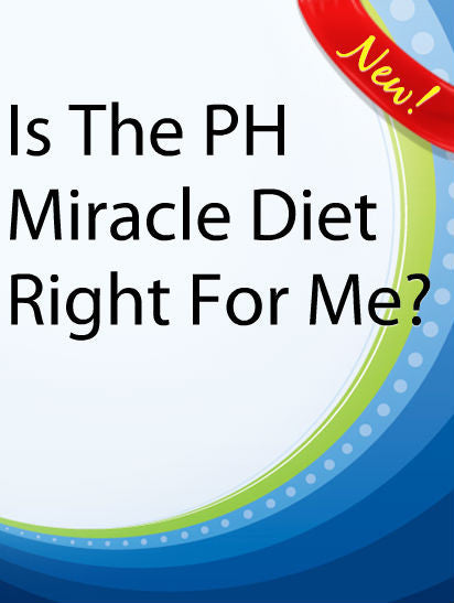 Is The pH Miracle Diet Right For Me?  PLR Ebook