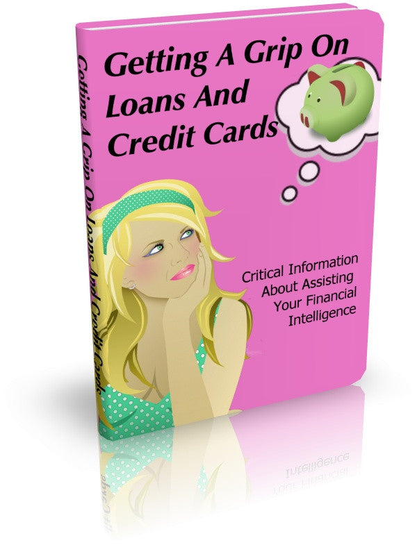 Getting a Grip on Loans & Credit Cards
