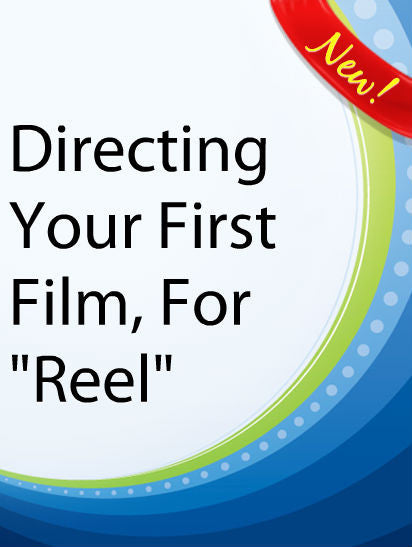 "Directing Your First Film, For ""Reel""  PLR Ebook"