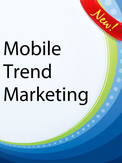 Mobile Trend Marketing  PLR Ebook