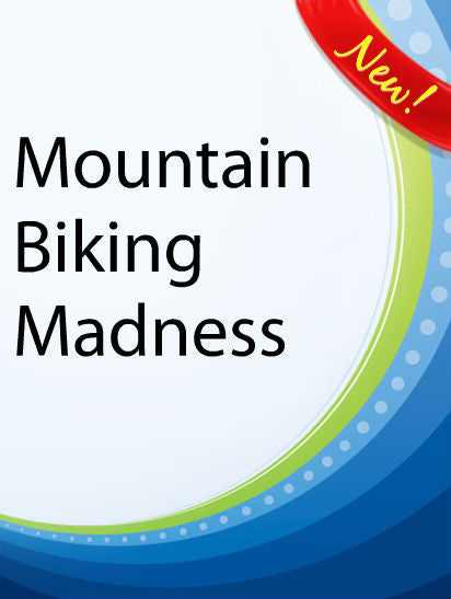 Mountain Biking Madness  PLR Ebook