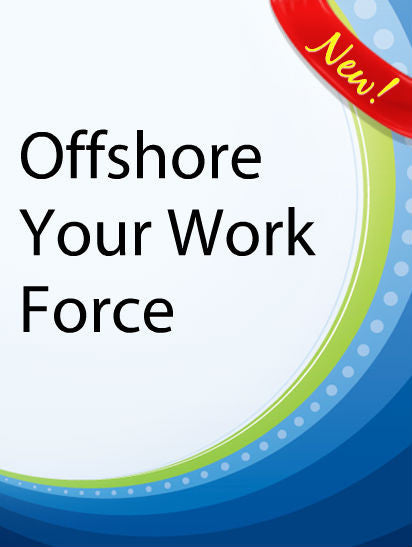 Offshore Work Force  PLR Ebook