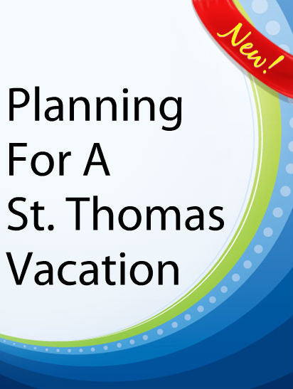 Planning For A St. Thomas Vacation  PLR Ebook
