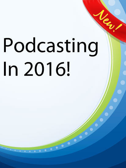 Podcasting In 2016  PLR Ebook