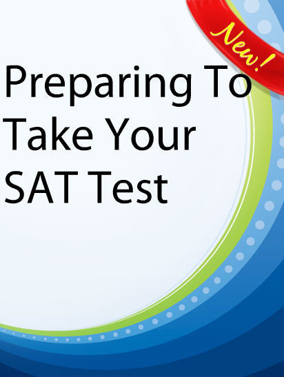 Preparing To Take Your SAT Test  PLR Ebook