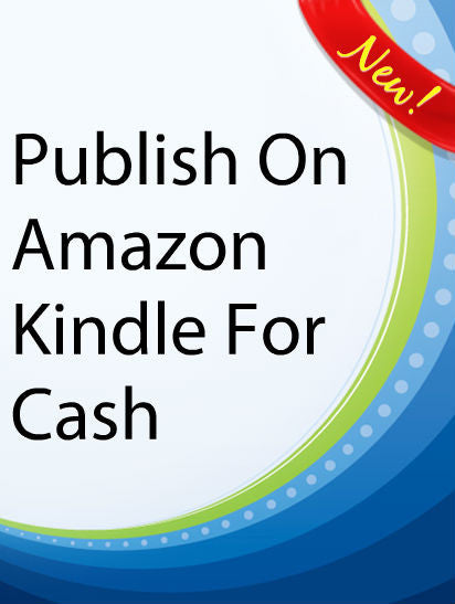 Publish On Amazon Kindle For Cash  PLR Ebook
