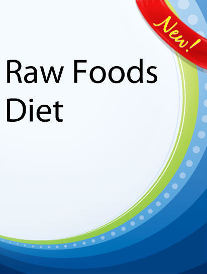 Raw Foods Diet (Your Guide To Going Raw)  PLR Ebook