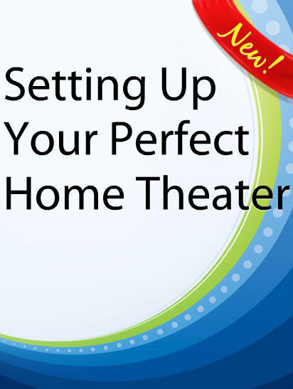 Setting Up Your Perfect Home Theater  PLR Ebook