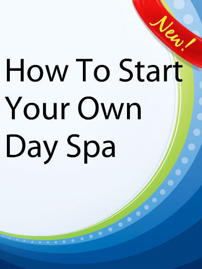 How To Start Your Own Day Spa  PLR Ebook