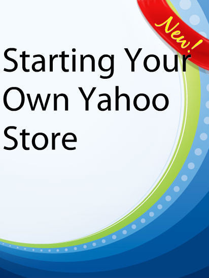Starting Your Own Yahoo Store  PLR Ebook