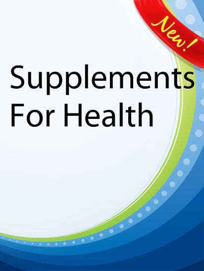 Supplements For Health  PLR Ebook