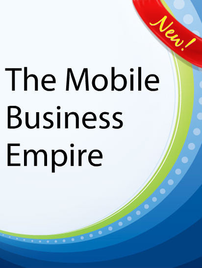 The Mobile Business Empire  PLR Ebook