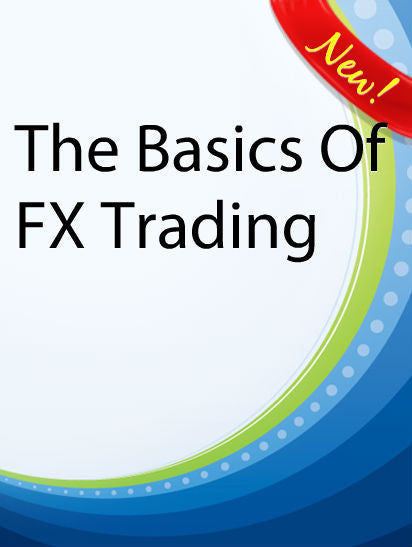 The Basics Of FX Trading  PLR Ebook