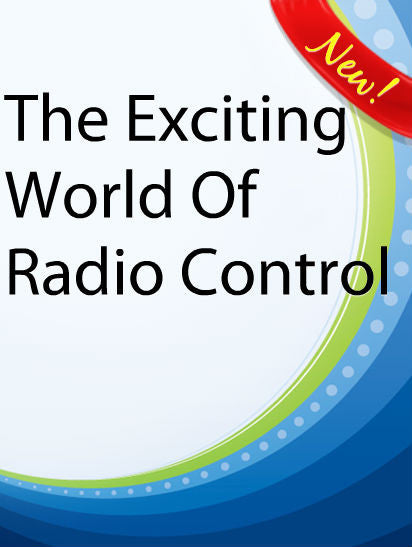 The Exciting World Of Radio Control  PLR Ebook