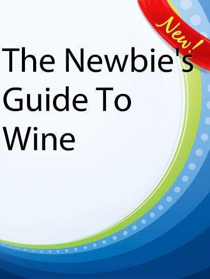 The Newbie's Guide To Wine  PLR Ebook