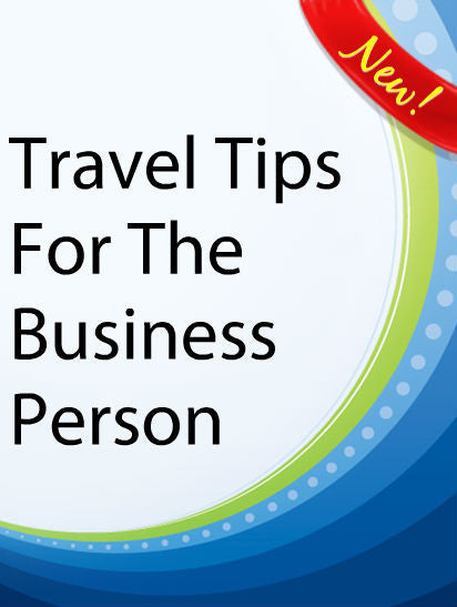 Travel Tips for the Business Person  PLR Ebook