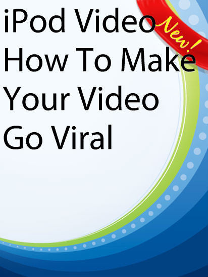 iPod Video - How To Make Your Video Go Viral  PLR Ebook
