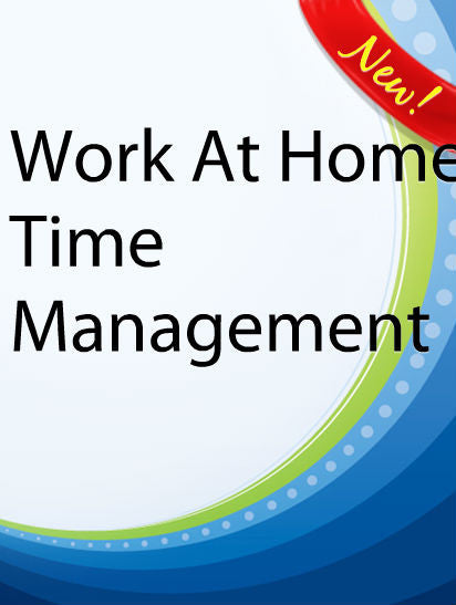 Work At Home Time Management  PLR Ebook