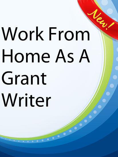Work From Home As A Grant Writer  PLR Ebook
