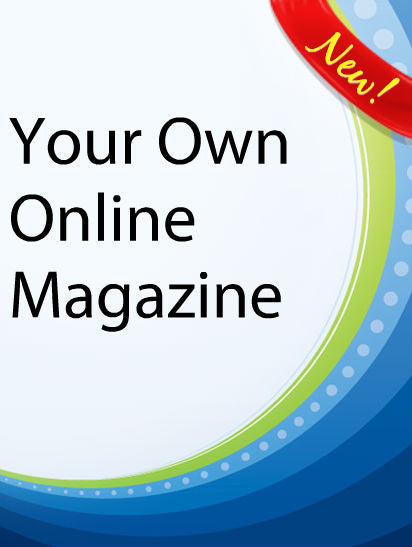 Your Own Online Magazine  PLR Ebook