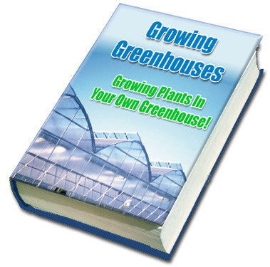 All About Greenhouse Growing!