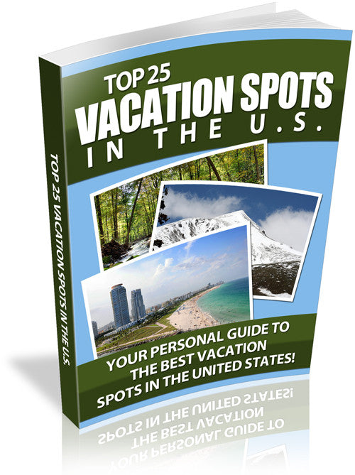 Top 25 Vacation Spots In The U.S.