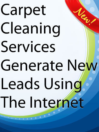 Carpet Cleaning Services Generate New Leads Using The Internet