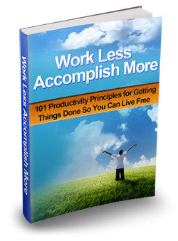 Work Less Accomplish More (eBook)