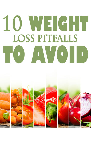 10 Weight Loss Pitfalls To Avoid (eBook)