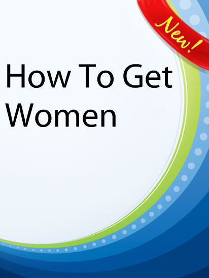 How To Get Women  PLR Ebook