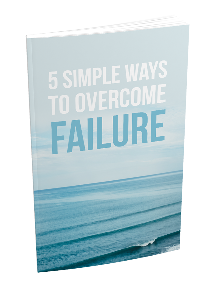 5 Simple Ways to Overcome Failure