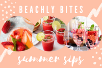 BEACHLY BITES: SUMMER SIPS