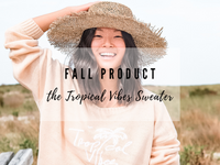 FALL BEACHLY PRODUCT: THE TROPICAL VIBES SWEATER BY GOLDFISH KISS