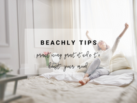 BEACHLY TIPS: PRACTICING GRATITUDE TO BOOST YOUR MOOD