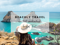 Beachly Travel: Our 2021 Wanderlust Bucket List