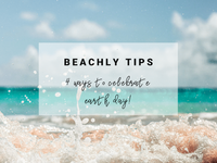Beachly Tips: 4 Ways to Celebrate Earth Day