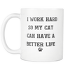 Image of I Work Hard..Cat Mug