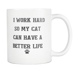 I Work Hard..Cat Mug
