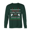 Image of I Drink and I Know Things - Christmas Sweater - 50% OFF