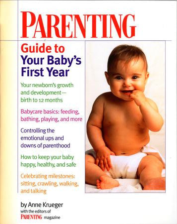 Book- Parenting Guide to Your Baby's First Year- Anne Krueger