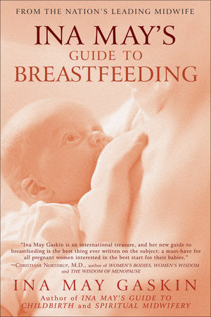 Ina May's Guide to Breastfeeding- Ina May Gaskin
