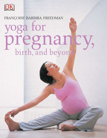 Book- Yoga for Pregnancy, Birth and Beyond- Francoise Barbira Freedman