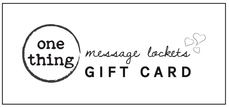 ONE THING LOCKETS GIFT CARD - One Thing Lockets | Empowering People With Their Own Message