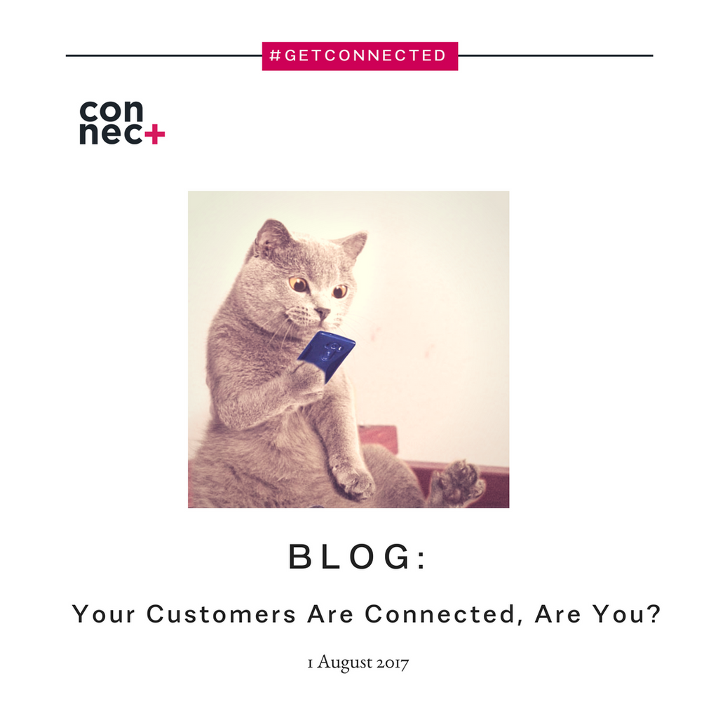 Your Customers Are Connected, Are You?