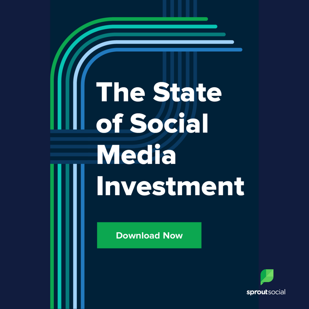Sprout Social Report: The State of Social Media Investment