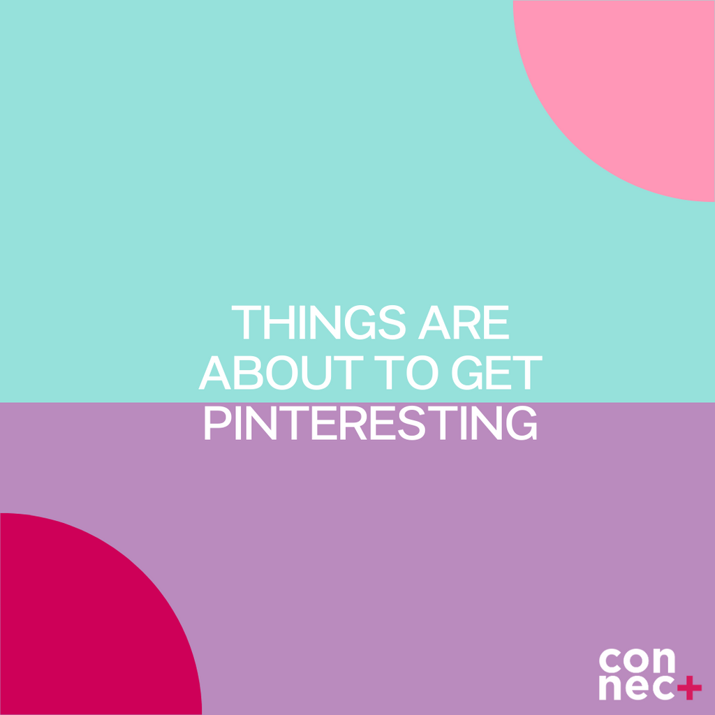 THINGS ARE ABOUT TO GET PINTERESTING