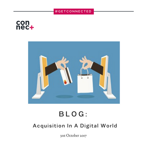 Acquisition In A Digital World - Connect Plus