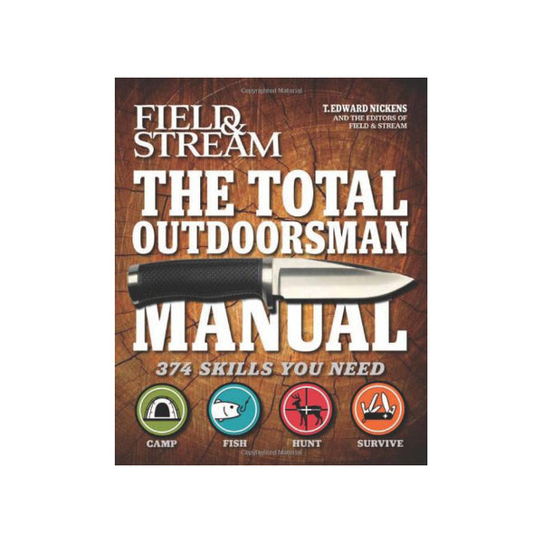 The Total Outdoorsman Manual - 374 Skills You Need